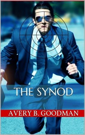 """The Synod"" - A Thriller by Avery Goodman"