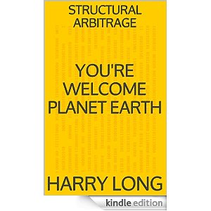 You're Welcome Planet Earth: STRUCTURAL ARBITRAGE