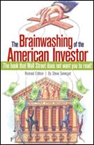 The Brainwashing of the American Investor